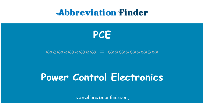 PCE: Power Control Electronics