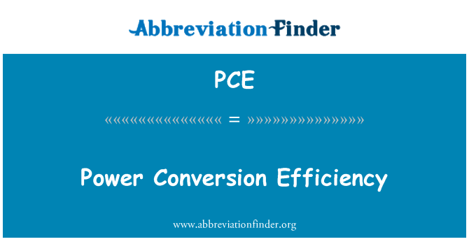 PCE: Power Conversion Efficiency