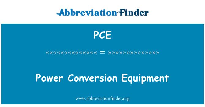 PCE: Power Conversion Equipment