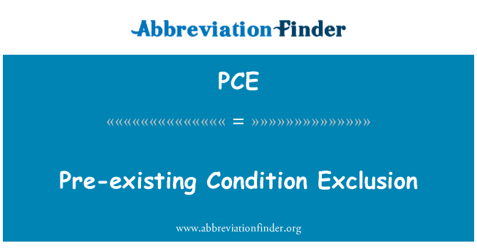 PCE: Pre-existing Condition Exclusion