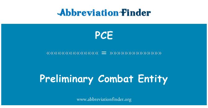 PCE: Preliminary Combat Entity