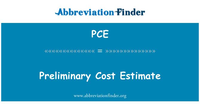 PCE: Preliminary Cost Estimate