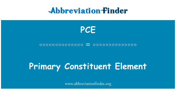 PCE: Primary Constituent Element