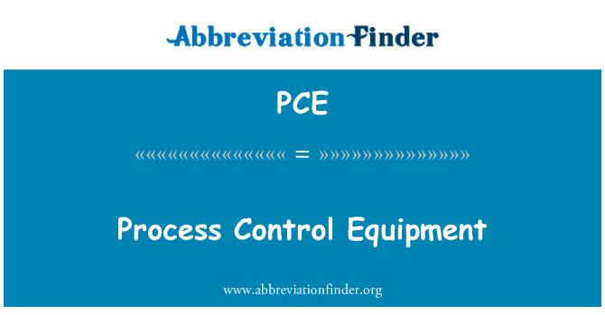 PCE: Process Control Equipment
