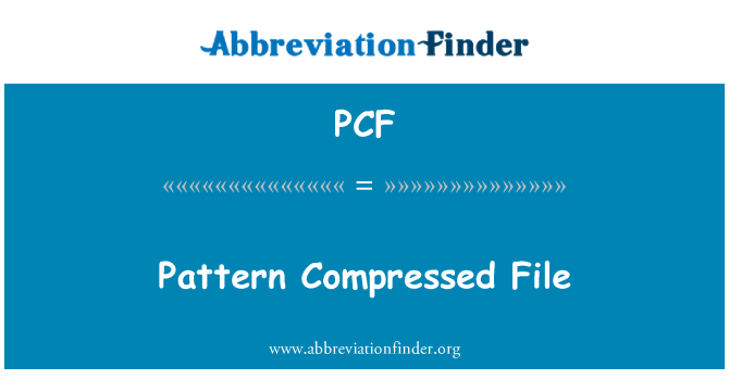 PCF: Pattern Compressed File