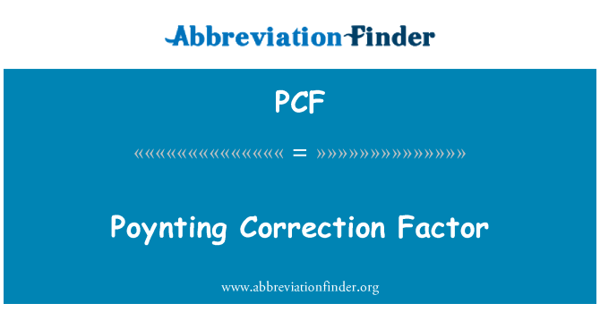 PCF: Poynting Correction Factor