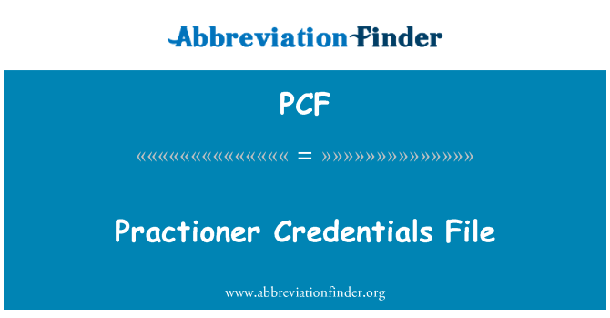 PCF: Practioner Credentials File