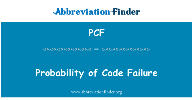 PCF: Probability of Code Failure