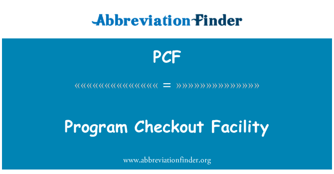 PCF: Program Checkout Facility