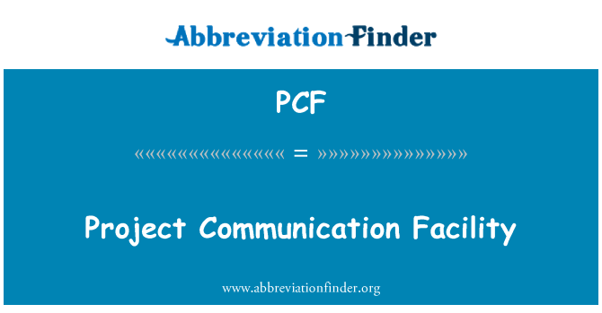 PCF: Project Communication Facility
