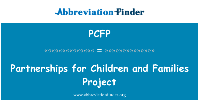 PCFP: Partnerships for Children and Families Project