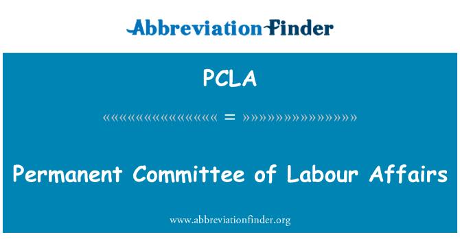 PCLA: Jawatankuasa tetap hal-ehwal buruh