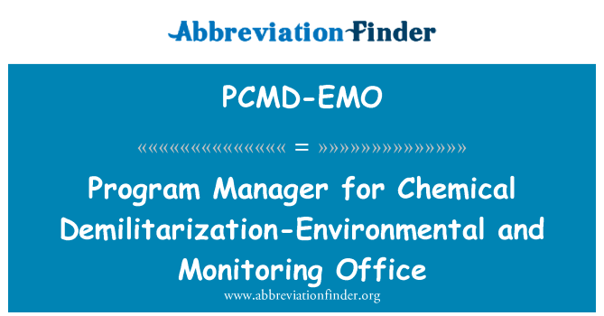 PCMD-EMO: Program Manager for Chemical Demilitarization-Environmental and Monitoring Office