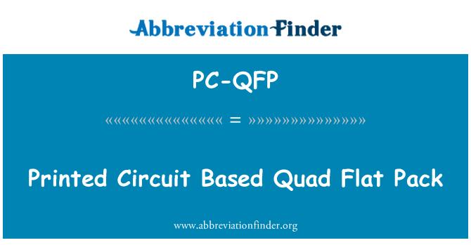 PC-QFP: Printed Circuit Based Quad Flat Pack