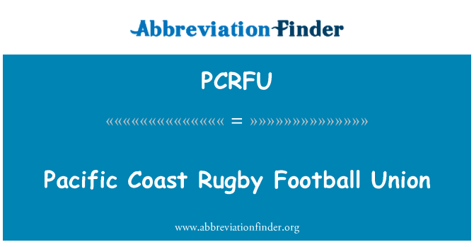 PCRFU: Pacific Coast Rugby Football Union