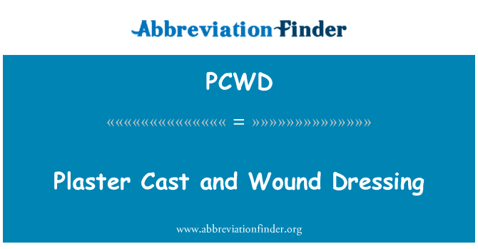 PCWD: Plaster Cast and Wound Dressing