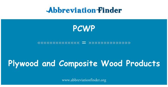 PCWP: Kontrplak ve kompozit Ahşap ürünler