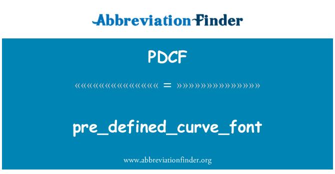 PDCF: pre_defined_curve_font