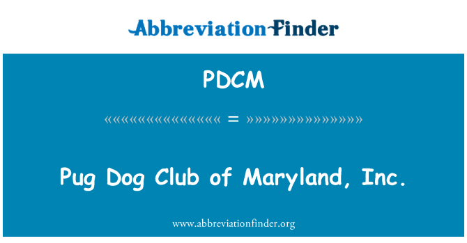 PDCM: Pug Dog Club of Maryland, Inc.