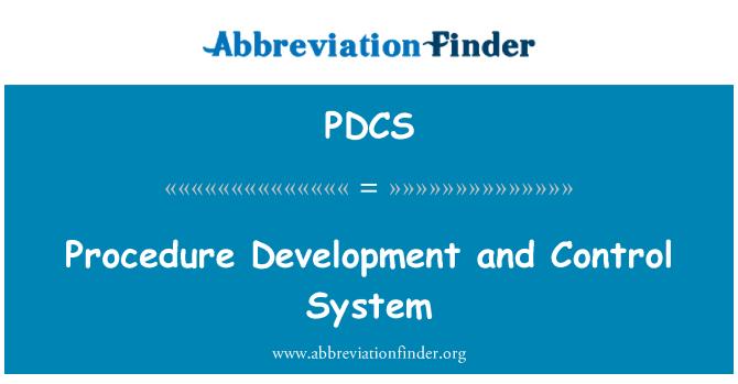 PDCS: Procedure Development and Control System