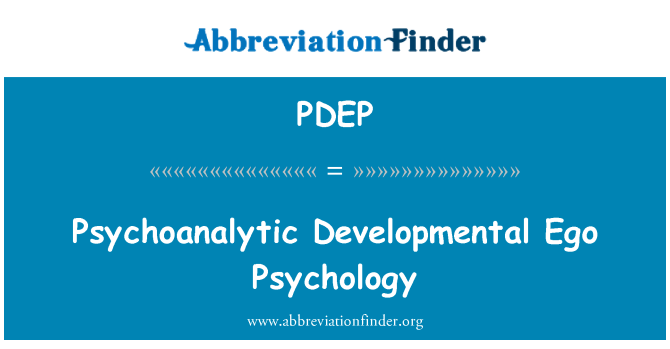 PDEP: Psychoanalytic Developmental Ego Psychology