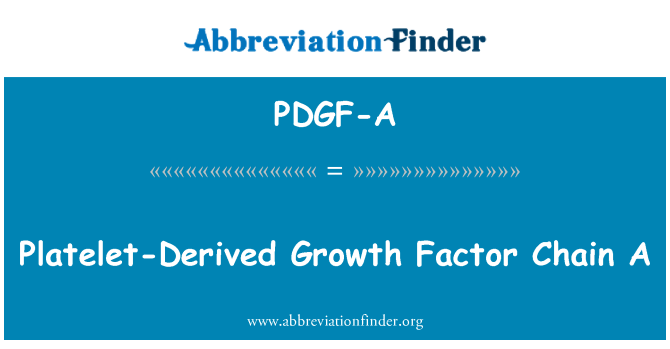 PDGF-A: Platelet-Derived Growth Factor Chain A