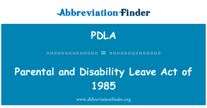 PDLA: Los padres y discapacidad Leave Act de 1985