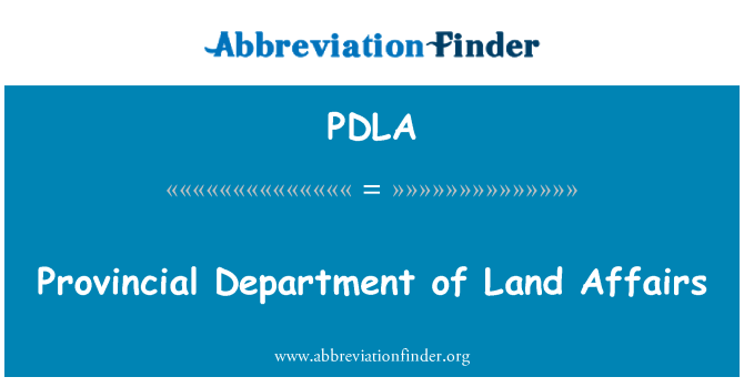 PDLA: Provincial Department of Land Affairs