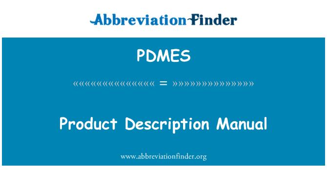 PDMES: Product Description Manual