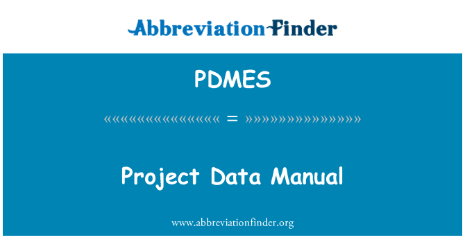 PDMES: Project Data Manual
