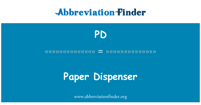 PD: Paper Dispenser
