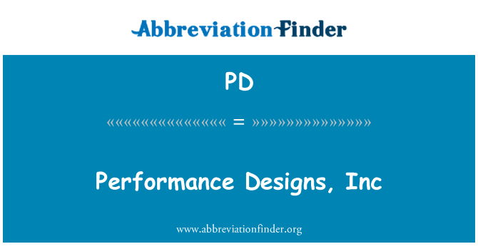 PD: Performance Designs, Inc