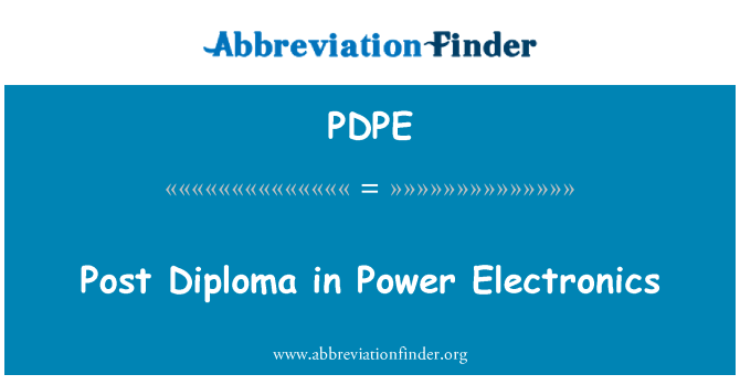PDPE: Post Diploma in Power Electronics