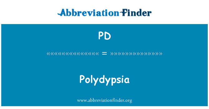 PD: Polydypsia
