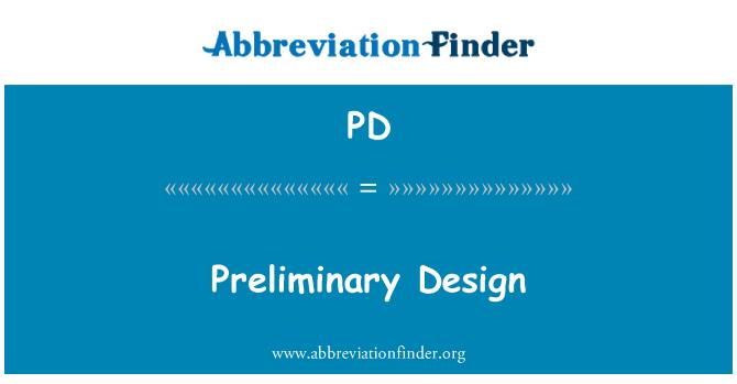 PD: Preliminary Design