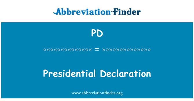 PD: Presidential Declaration