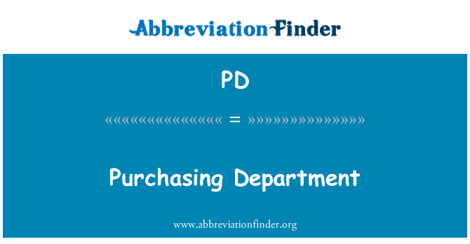 PD: Purchasing Department