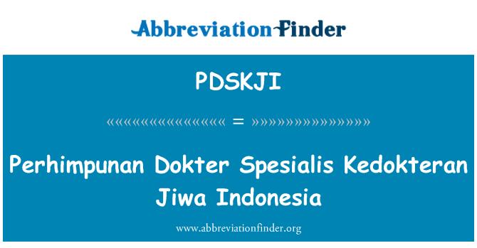 PDSKJI: Perhimpunan Dokter Spesialis Kedokteran Jiwa Indonesia