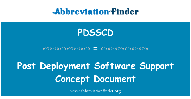 PDSSCD: Post Deployment Software Support Concept Document