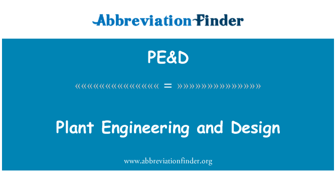 PE&D: Plant Engineering and Design