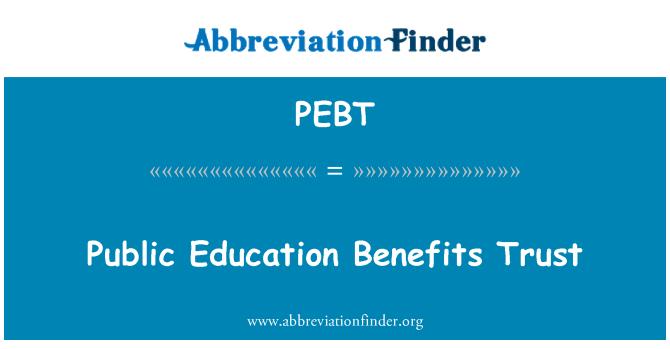 PEBT: Public Education Benefits Trust