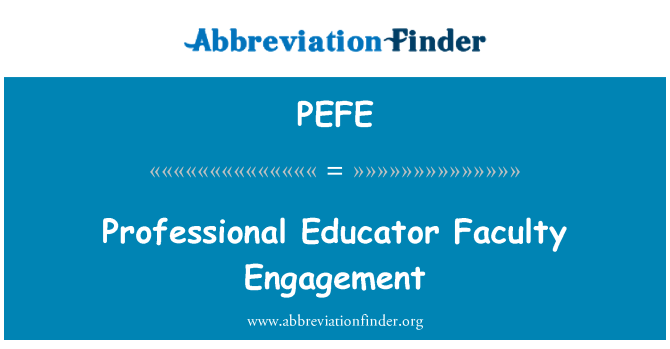 PEFE: Professional Educator Faculty Engagement