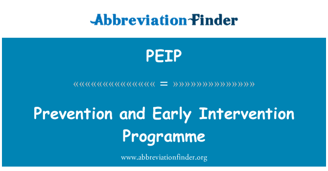 PEIP: Prevention and Early Intervention Programme