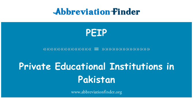 PEIP: Private Educational Institutions in Pakistan