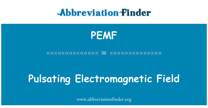 PEMF: Pulsating Electromagnetic Field