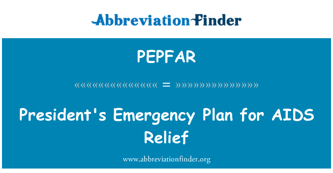 PEPFAR: President's Emergency Plan for AIDS Relief