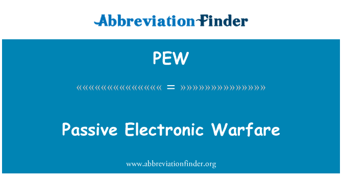PEW: Passive Electronic Warfare