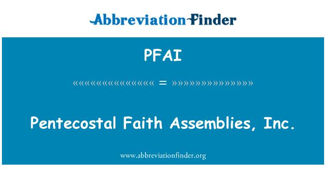 PFAI: Pentekostalne vjere sklopova, Inc.