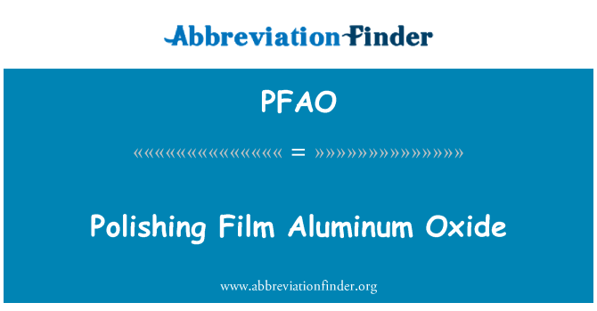 PFAO: Polishing Film Aluminum Oxide