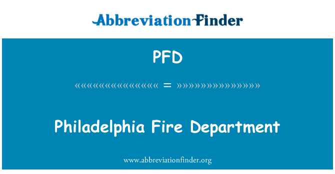PFD: Philadelphia Fire Department